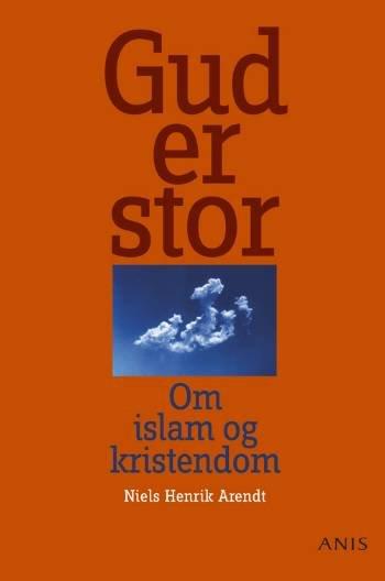 Image of   Gud Er Stor! - Niels Henrik Arendt - Bog