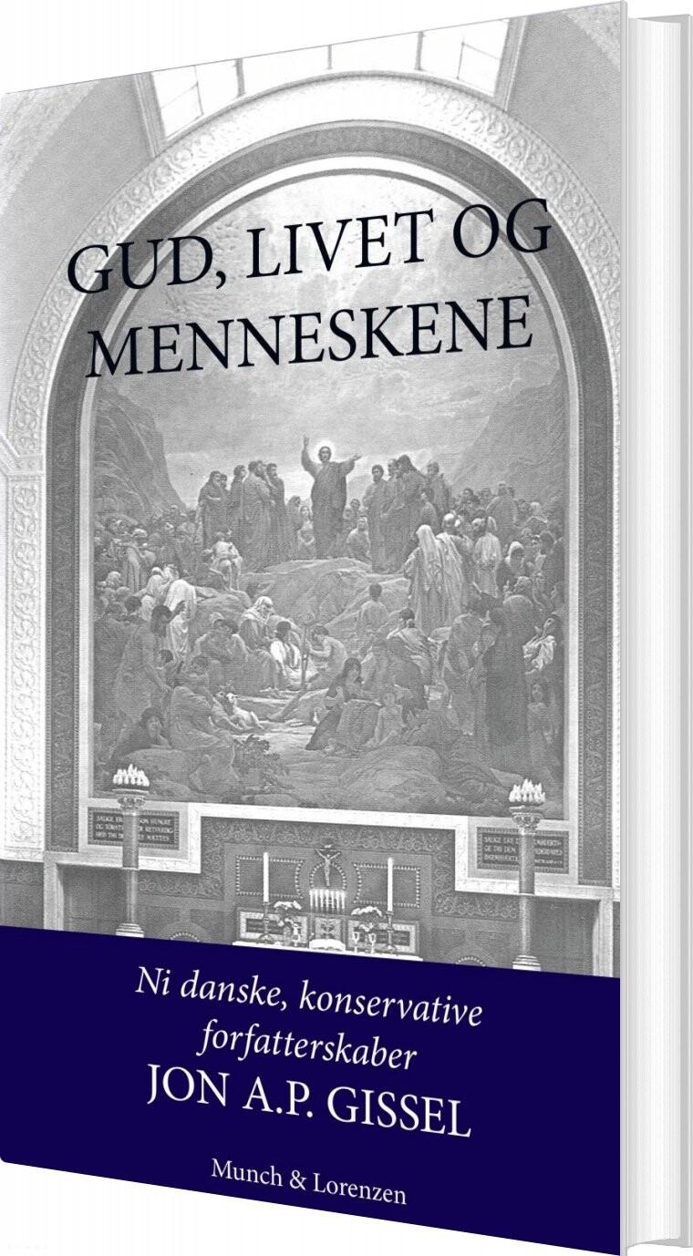 Gud, Livet Og Menneskene - Jon A.p. Gissel - Bog