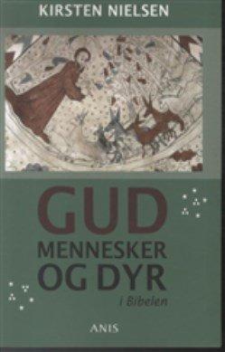 Image of   Gud, Mennesker Og Dyr I Bibelen - Kirsten Nielsen - Bog