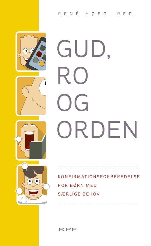 Image of   Gud, Ro Og Orden - René Høeg - Bog