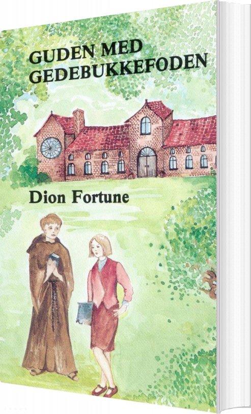 Guden Med Gedebukkefoden - Dion Fortune - Bog