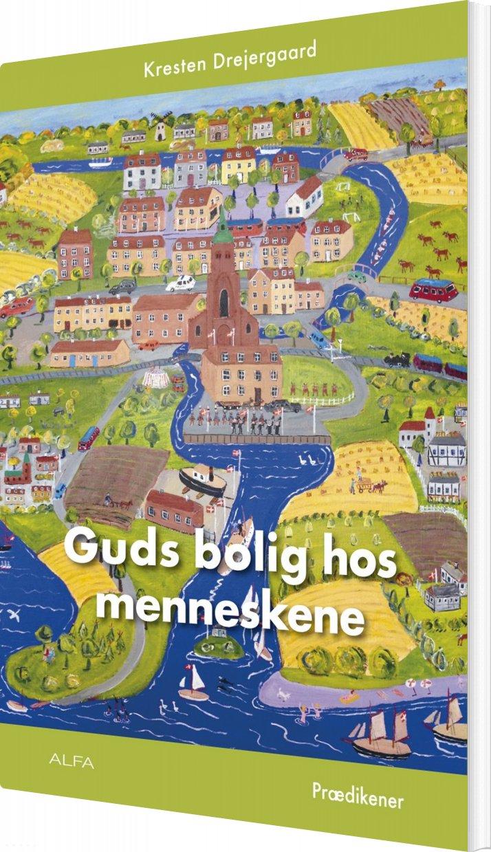 Image of   Guds Bolig Hos Menneskene - Kresten Drejergaard - Bog