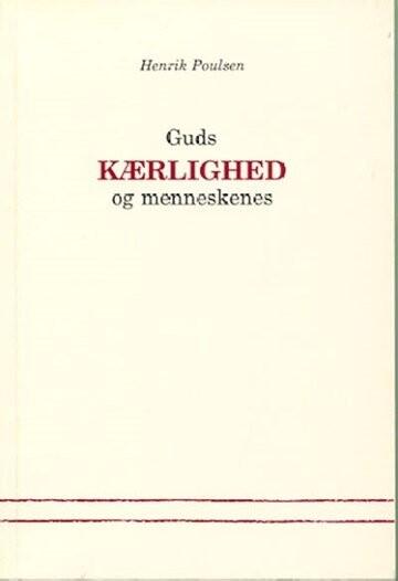 Image of   Guds Kærlighed Og Menneskenes - Henrik Poulsen - Bog