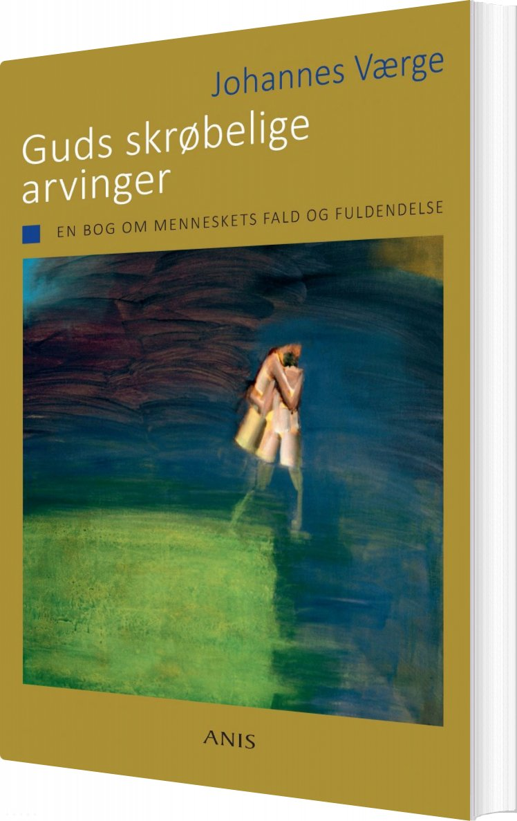 Image of   Guds Skrøbelige Arvinger - Johannes Værge - Bog