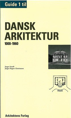 Image of   Guide Til Dansk Arkitektur 1 - Jørgen Sestoft - Bog