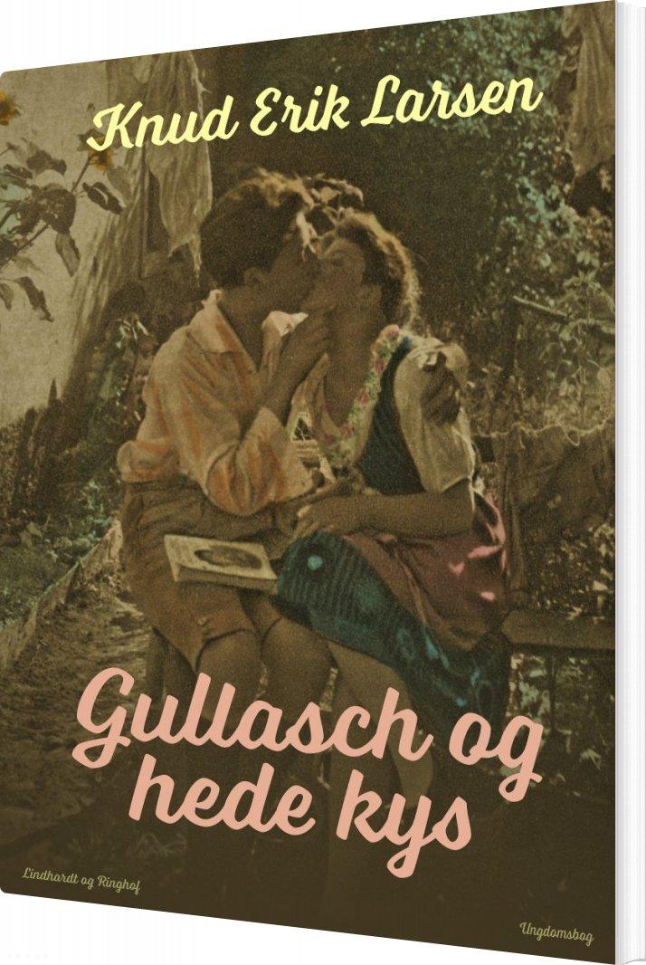 Gullasch Og Hede Kys - Knud Erik Larsen - Bog
