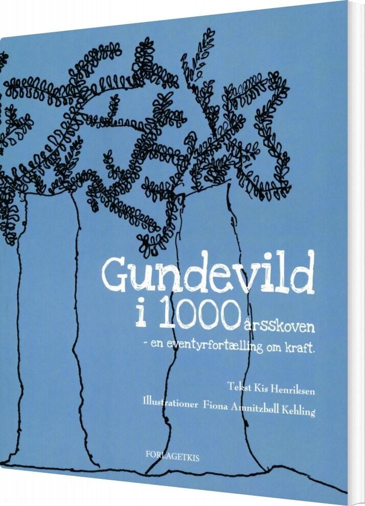 Gundevild I 1000årsskoven - Kis Henriksen - Bog