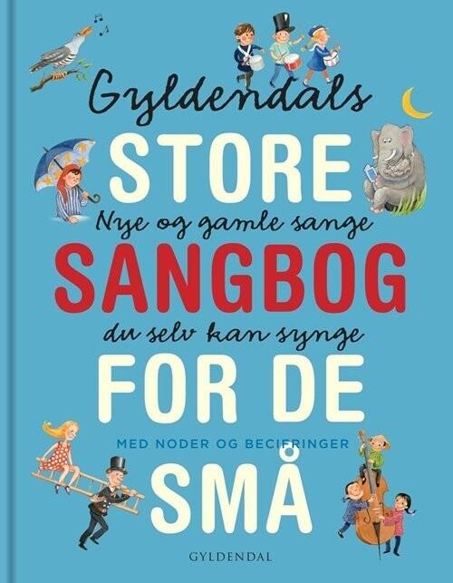 Image of   Gyldendals Store Sangbog For De Små - Gyldendal - Bog