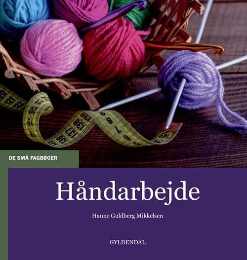 Image of   Håndarbejde - Hanne Guldberg Mikkelsen - Bog