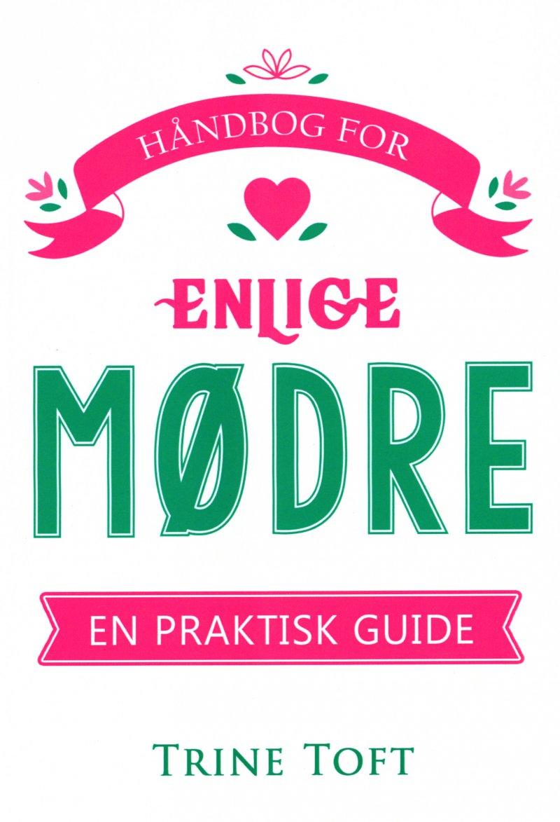 Image of   Håndbog For Enlige Mødre - Trine Toft - Bog