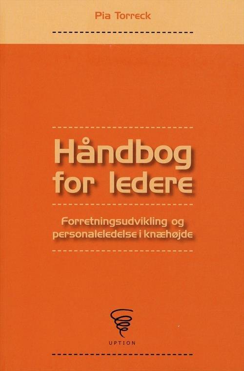Image of   Håndbog For Ledere - Pia Torreck - Bog
