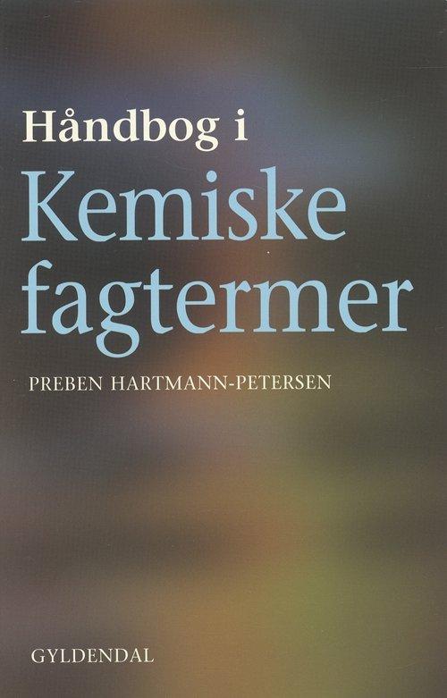 Image of   Håndbog I Kemiske Fagtermer - Preben Hartmann-petersen - Bog