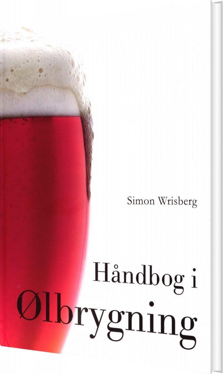 Håndbog I ølbrygning - Simon Wrisberg - Bog