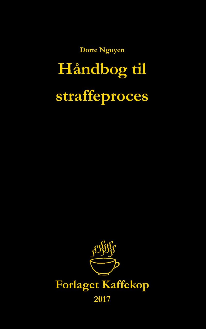 Håndbog Til Straffeproces - Dorte Nguyen - Bog