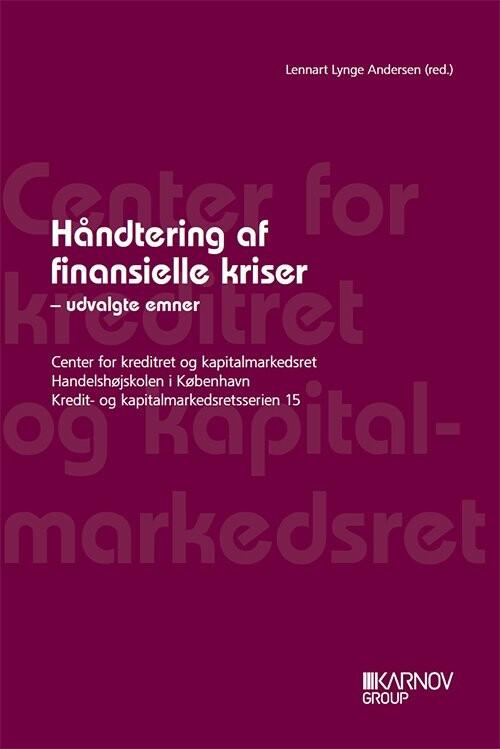 Håndtering Af Finansielle Kriser - Lennart Lynge Andersen - Bog