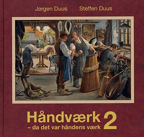 Håndværk - Da Det Var Håndens Værk 2 - Jørgen Duus Steffen Duus - Bog