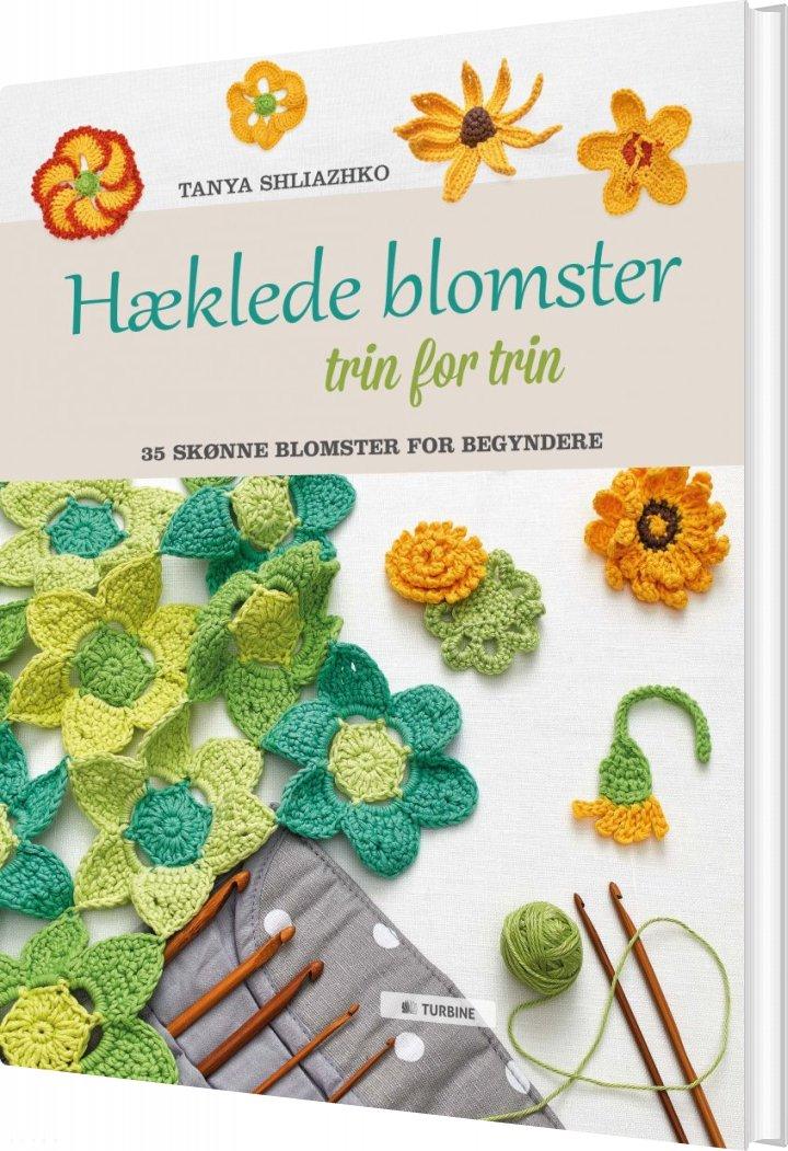 Image of   Hæklede Blomster Trin For Trin - Tanya Shliazhko - Bog