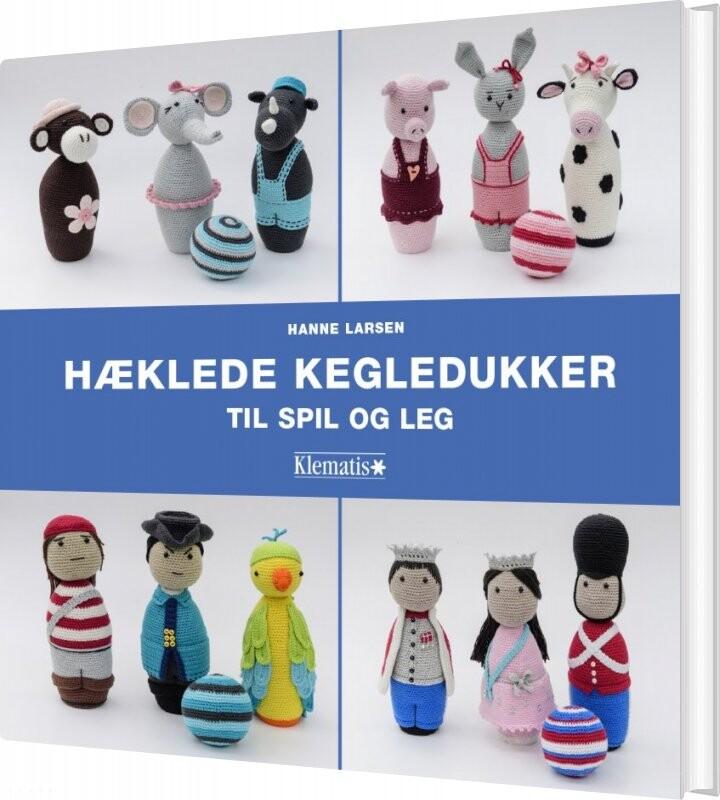 Image of   Hæklede Kegledukker Til Spil Og Leg - Hanne Larsen - Bog
