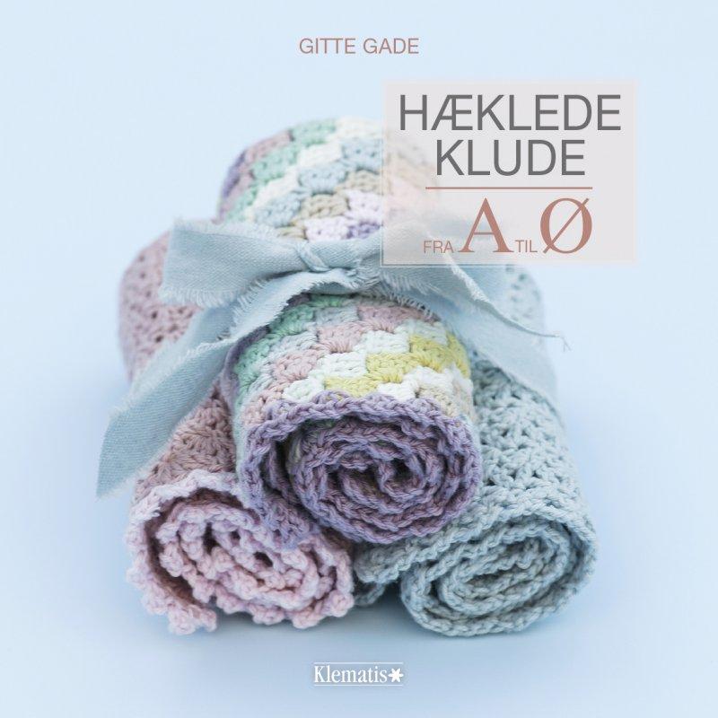Image of   Hæklede Klude Fra A Til ø - Gitte Gade - Bog