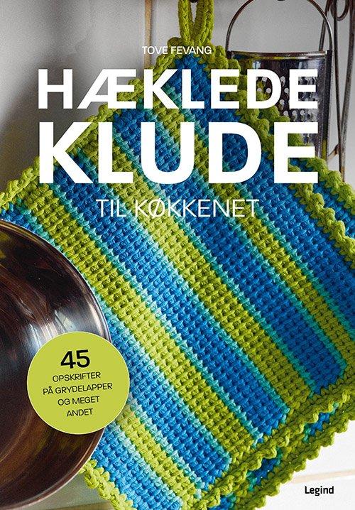 Image of   Hæklede Klude Til Køkkenet - Tove Fevang - Bog