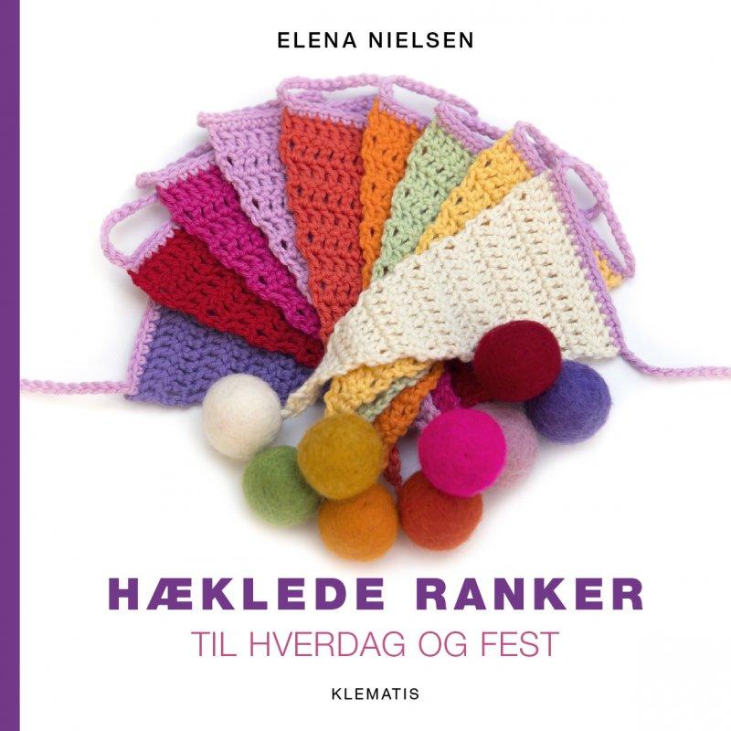 Image of   Hæklede Ranker - Til Hverdag Og Fest - Elena Nielsen - Bog