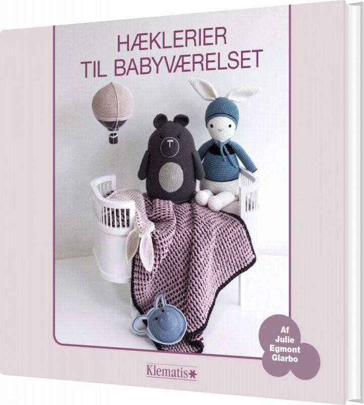 Image of   Hæklerier Til Babyværelset - Julie Egmont Glarbo - Bog