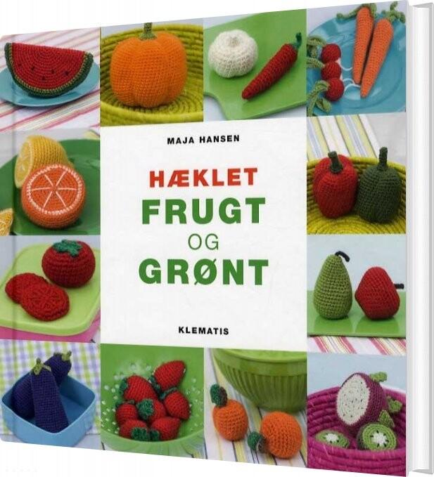 Image of   Hæklet Frugt Og Grønt - Maja Hansen - Bog