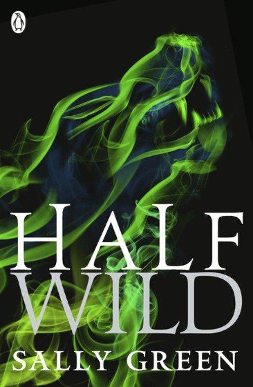 Half Wild, Bind 2 - Sally Green - Bog