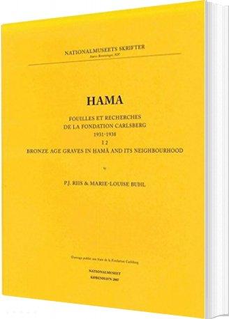 Hama Bronze Age Graves In Hama And Its Neighbourhood - Marie-louise Buhl - Bog