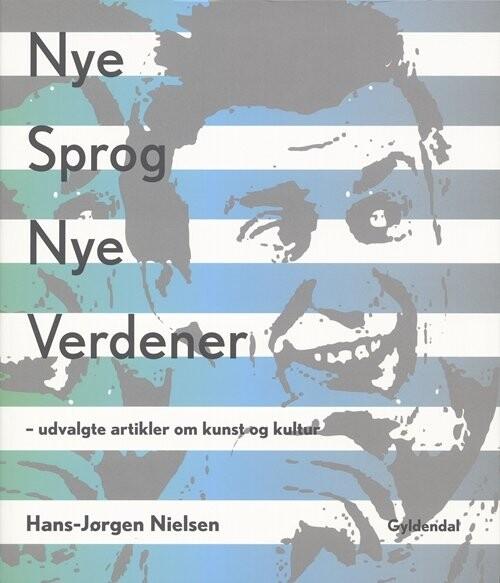 Image of   Hans-jørgen Nielsen: Nye Sprog, Nye Verdener - Hans-jørgen Nielsen - Bog