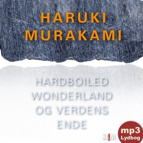 Image of   Hardboiled Wonderland Og Verdens Ende Mp3-udgave - Haruki Murakami - Cd Lydbog