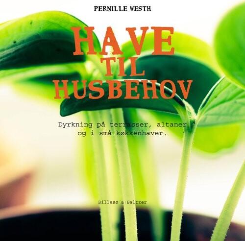 Have Til Husbehov - Pernille Westh - Bog