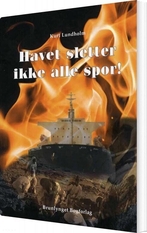 Image of   Havet Sletter Ikke Alle Spor - Kurt Lundholm - Bog