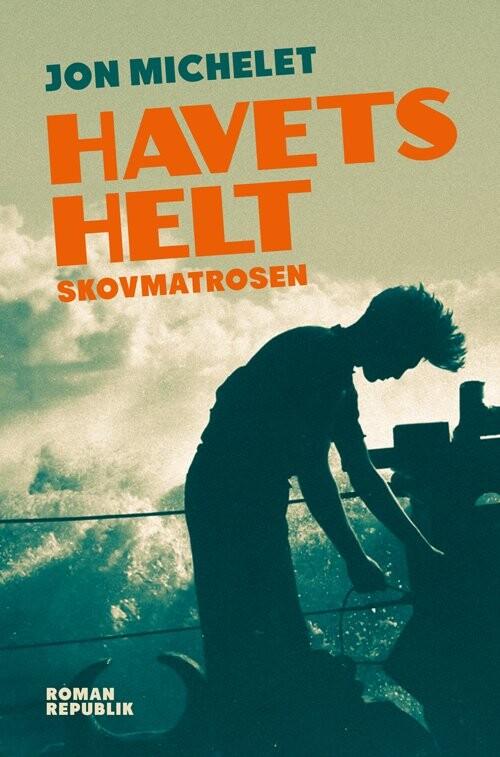 Image of   Havets Helt - Jon Michelet - Bog