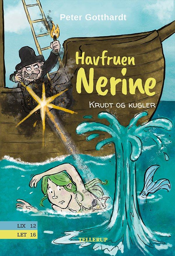 Havfruen Nerine #3: Krudt Og Kugler - Peter Gotthardt - Bog