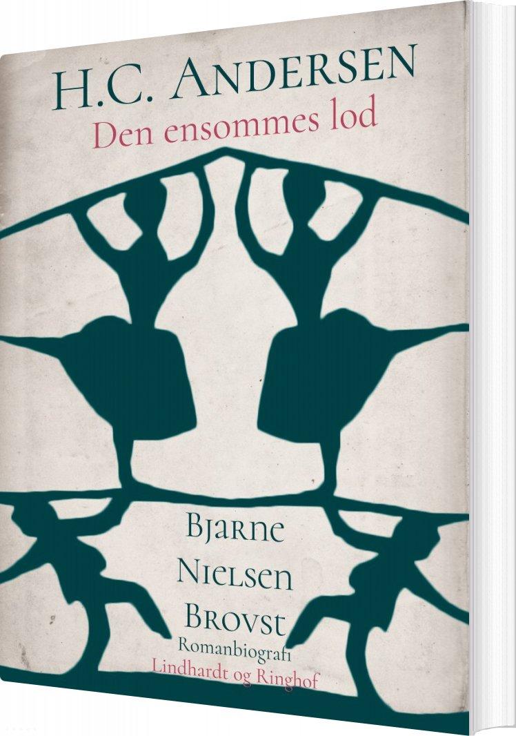 Image of   H.c. Andersen. Den Ensommes Lod - Bjarne Nielsen Brovst - Bog