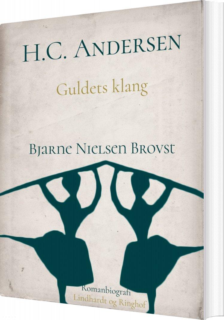Image of   H.c. Andersen. Guldets Klang - Bjarne Nielsen Brovst - Bog