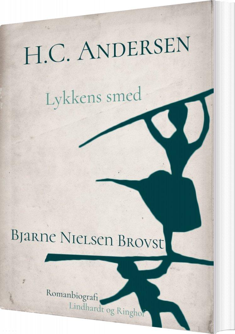 Image of   H.c. Andersen. Lykkens Smed - Bjarne Nielsen Brovst - Bog
