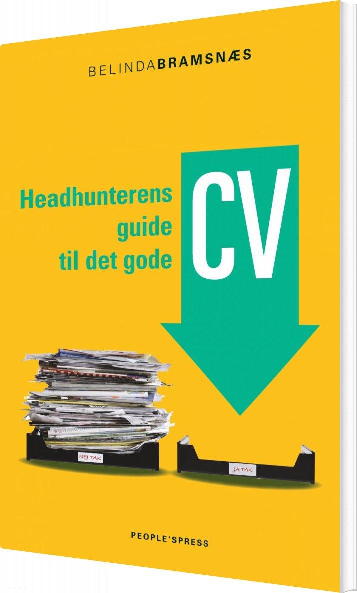 Image of   Headhunterens Guide Til Det Gode Cv - Belinda Bramsnæs - Bog