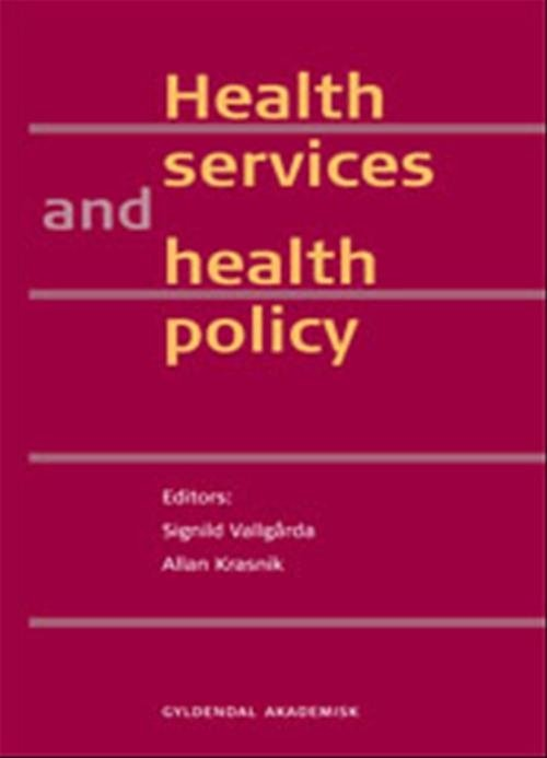 Image of   Health Services And Health Policy - Signild Vallgårda - Bog