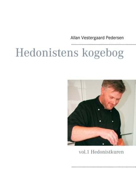 Image of   Hedonistens Kogebog - Allan Vestergaard Pedersen - Bog