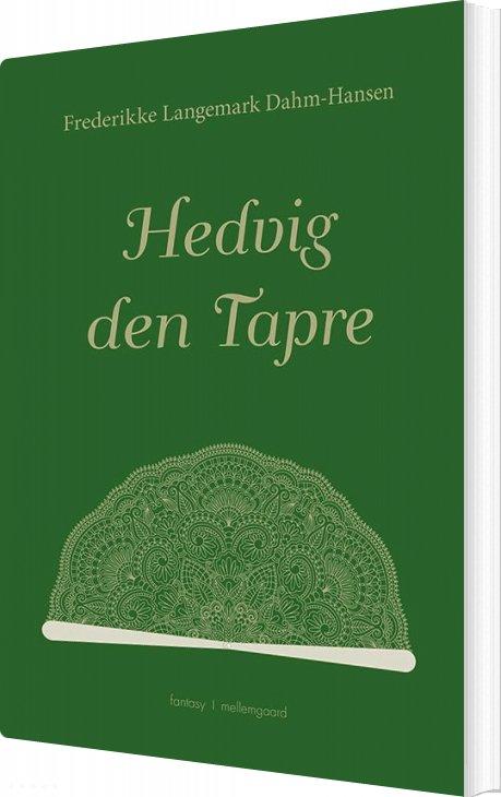 Image of   Hedvig Den Tapre - Frederikke Langemark Dahm-hansen - Bog