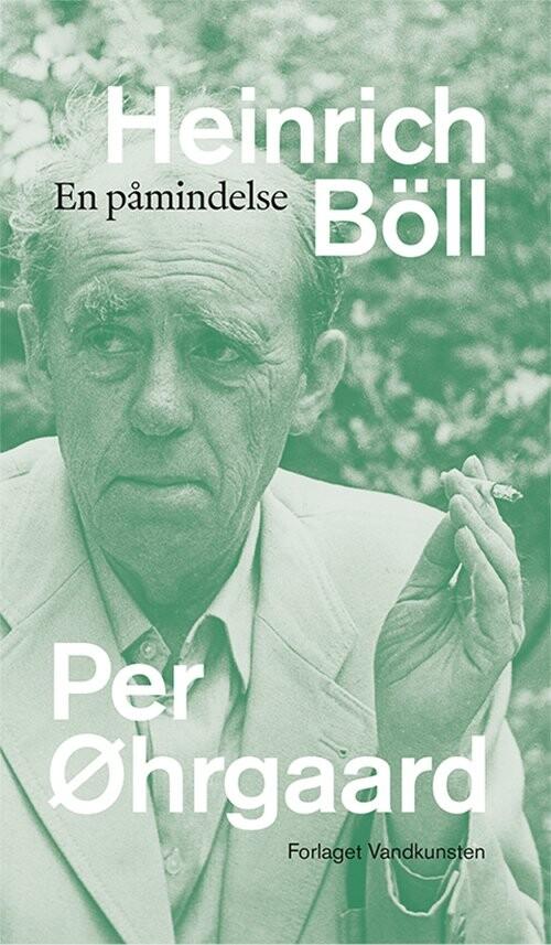 Heinrich Böll - Per øhrgaard - Bog