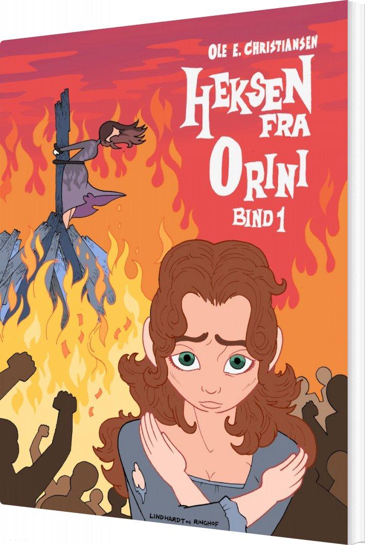 Heksen Fra Orini - Bind 1 - Ole E. Christiansen - Bog