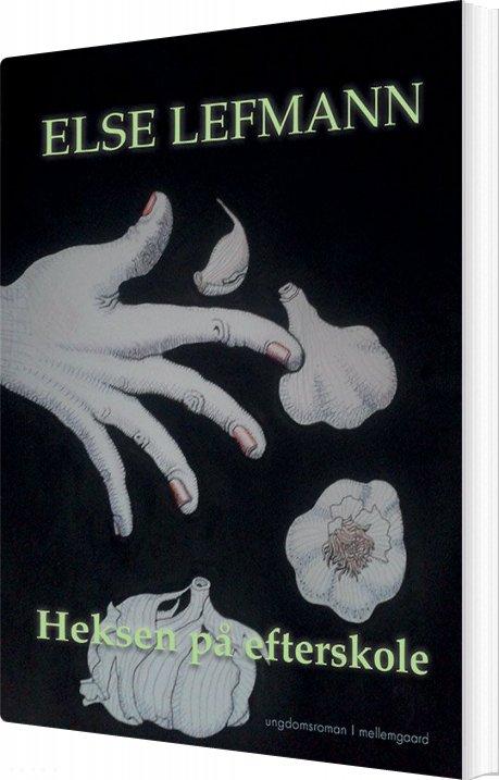 Image of   Heksen På Efterskole - Else Lefmann - Bog