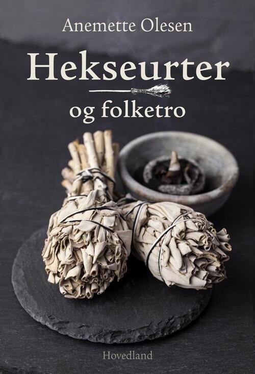 Image of   Hekseurter Og Folketro - Anemette Olesen - Bog