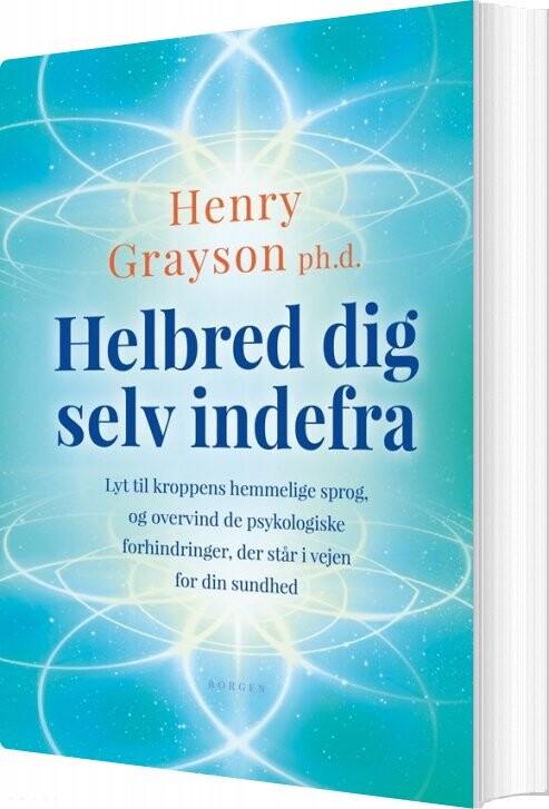 Billede af Helbred Dig Selv Indefra - Henry Grayson - Bog