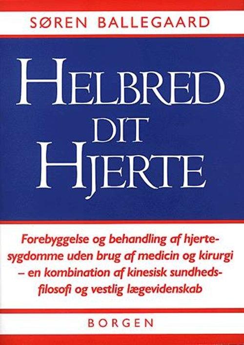 Image of   Helbred Dit Hjerte - Søren Ballegaard - Bog