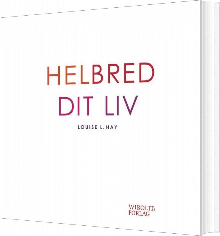 Image of   Helbred Dit Liv - Louise L. Hay - Bog