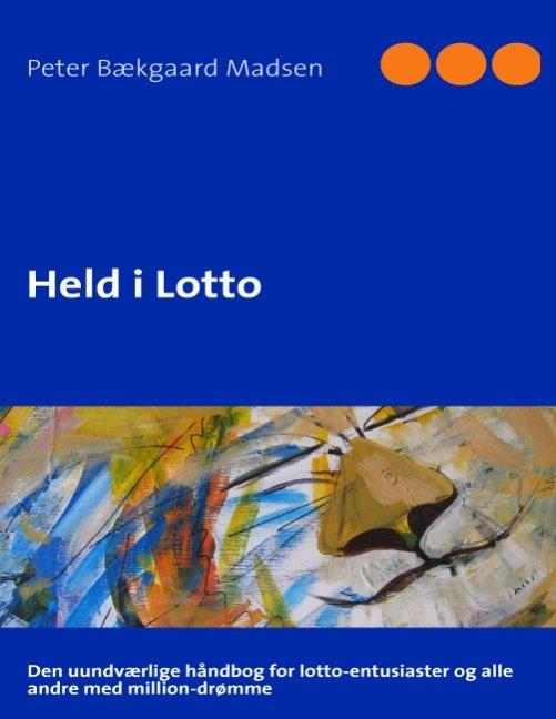 Image of   Held I Lotto - Peter Bækgaard Madsen - Bog